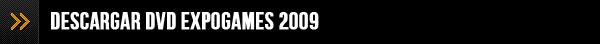Descargar DVD Expogames 2009